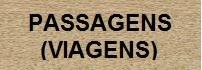 PASSAGENS (VIAGENS)