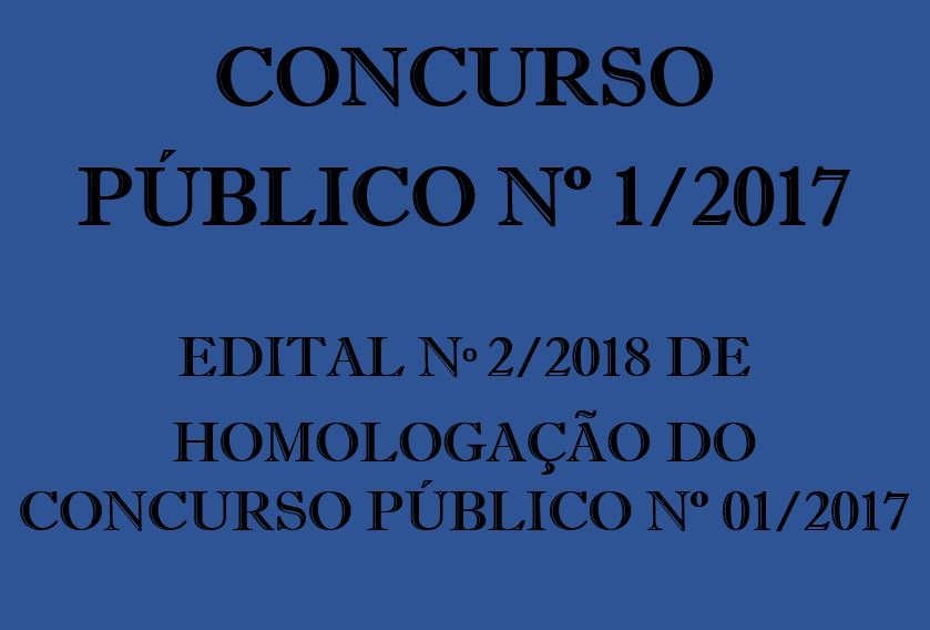 Edital nº 2/2018 Homologação do Concurso Público nº 1/2017